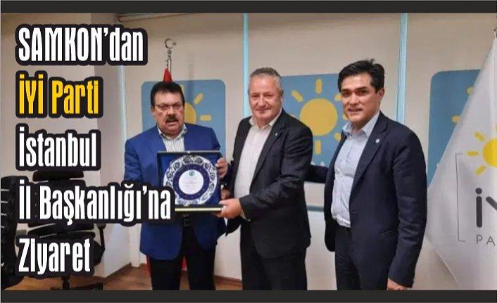SAMKON'dan İYİ Parti İstanbul İl Başkanlığı'na Ziyaret