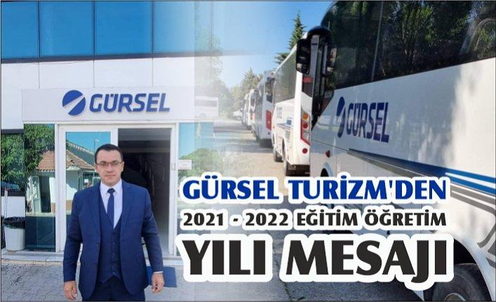 GÜRSEL TURİZM'DEN 2021 - 2022 EĞİTİM ÖĞRETİM YILI MESAJI