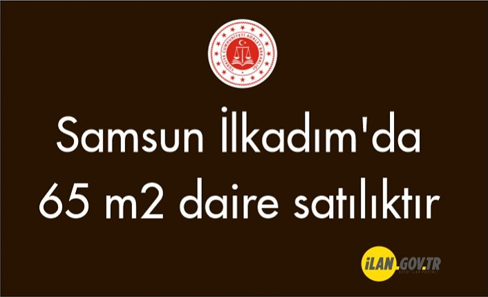 Samsun İlkadım'da 65 m² daire mahkemeden satılıktır