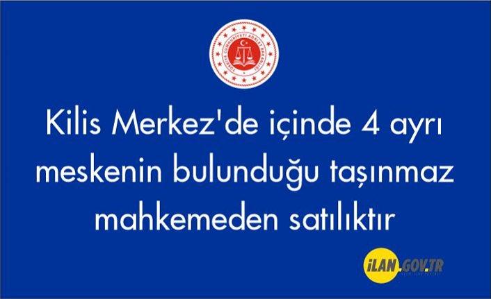 Kilis Merkez'de içinde 4 ayrı meskenin bulunduğu taşınmaz mahkemeden satılıktır