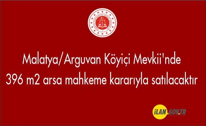 Malatya/Arguvan Köyiçi Mevkii'nde 396 m² arsa mahkeme kararıyla satılacaktır