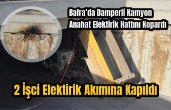 Damperi Açık Kalan Kamyon Elektirik Hattını Kopardı: 2 Yaralı