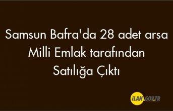 Samsun Bafra'da 28 adet arsa Milli Emlak tarafından satılacaktır