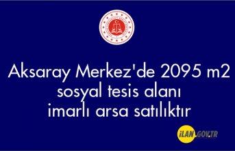 Aksaray Merkez'de 2095 m² sosyal tesis alanı imarlı arsa mahkemeden satılıktır