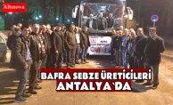 Bafra Sebze Üreticileri Antalya'da