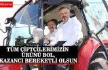 """BAŞKAN KILIÇ: """"TÜM ÇİFTÇİLERİMİZİN ÜRÜNÜ BOL, KAZANCI BEREKETLİ OLSUN"""""""