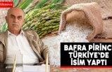 Bafra Pirinci Türkiye'de isim yaptı