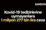 Kovid-19 tedbirlerine uymayanlara 1 milyon 277 bin lira ceza