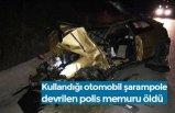 Kullandığı otomobil şarampole devrilen polis memuru öldü