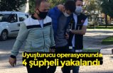 Uyuşturucu operasyonunda 4 şüpheli yakalandı