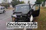 Zincirleme trafik kazasında 1 kişi yaralandı