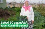Bafralı 90 yaşındaki kadın Kovid-19'u yendi