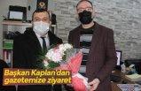 Başkan Kaplan'dan gazetemize ziyaret