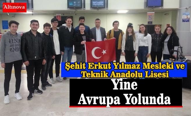 Şehit Erkut Yılmaz Mesleki ve Teknik Anadolu Lisesi Yine Avrupa Yolunda