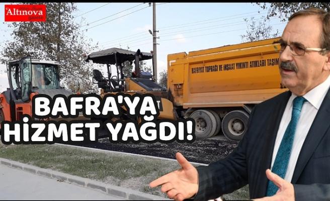 BAFRA'YA HİZMET YAĞDI!