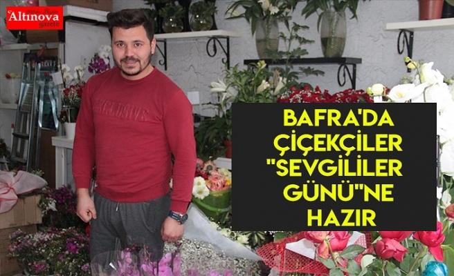 """Bafra'da çiçekçiler """"Sevgililer Günü""""ne hazır"""