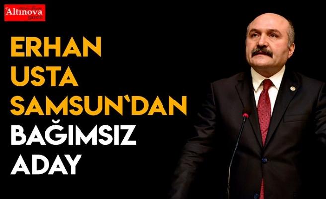 Erhan Usta,SamsunBüyükşehir Belediye başkanlığına bağımsız aday oldu