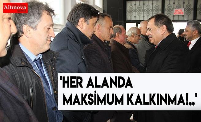 'HER ALANDA MAKSİMUM KALKINMA!..'