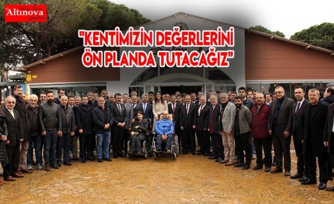 """""""KENTİMİZİN DEĞERLERİNİ ÖN PLANDA TUTACAĞIZ"""""""
