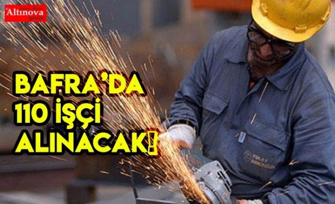 Samsun'da 410 Bafra'da 110 işçi alınacak