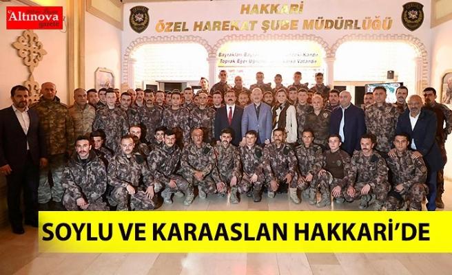 SOYLU VE KARAASLAN HAKKÂRİ'DE
