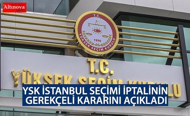 YSK İstanbul seçiminin iptalinin gerekçeli kararını açıkladı