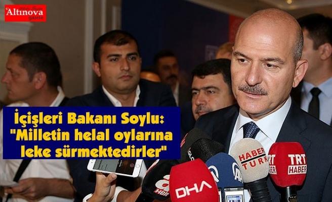 """İçişleri Bakanı Soylu: """"Milletin helal oylarına leke sürmektedirler"""""""