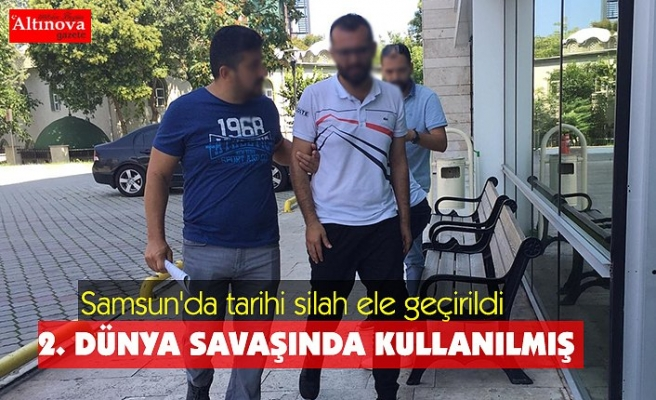 Samsun'da tarihi silah ele geçirildi