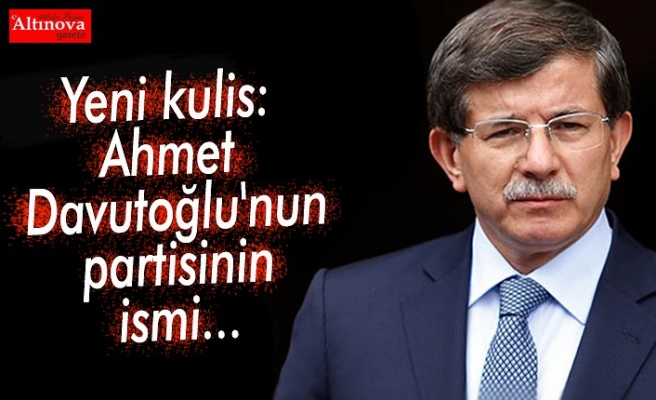 Yeni kulis: Ahmet Davutoğlu'nun partisinin ismi...