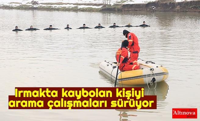 Irmakta kaybolan kişiyi arama çalışmaları sürüyor