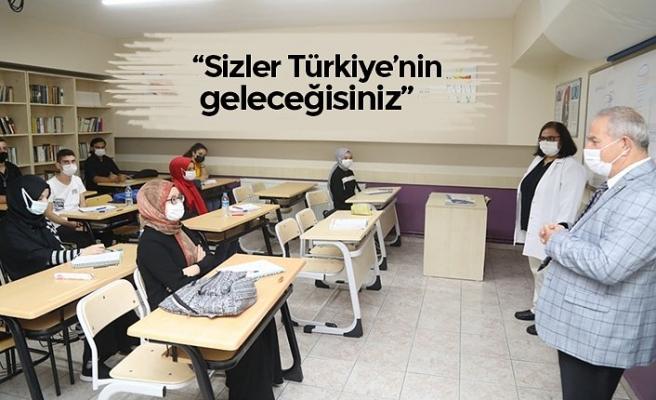 """""""Sizler Türkiye'nin geleceğisiniz"""""""