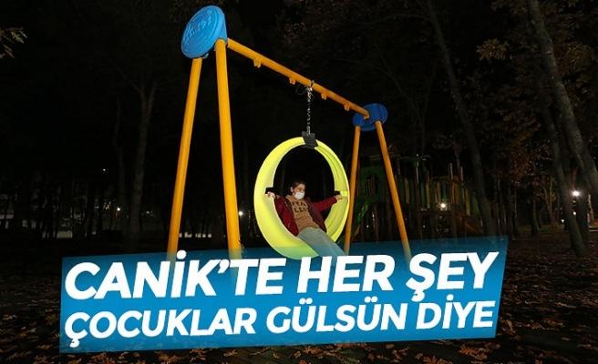 CANİK'TE HER ŞEY ÇOCUKLAR GÜLSÜN DİYE
