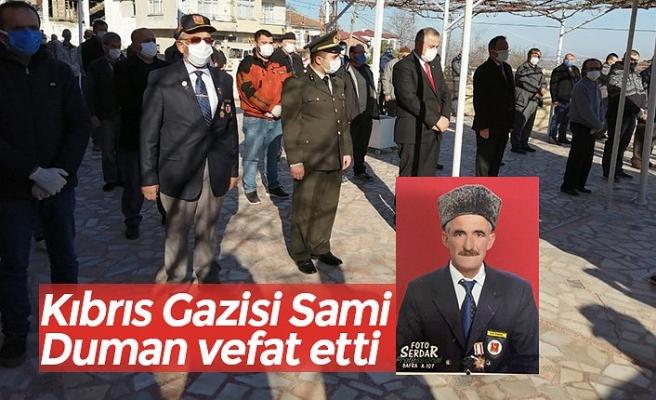 Kıbrıs Gazisi Sami Duman vefat etti