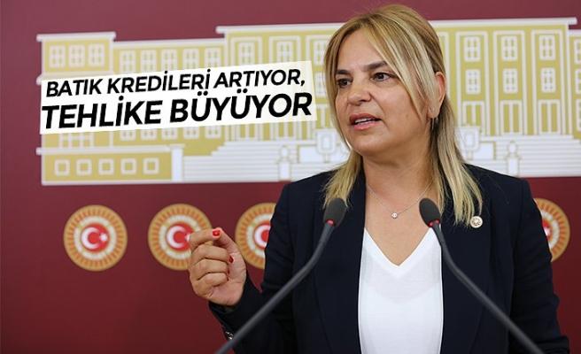 BATIK KREDİLERİ ARTIYOR, TEHLİKE BÜYÜYOR