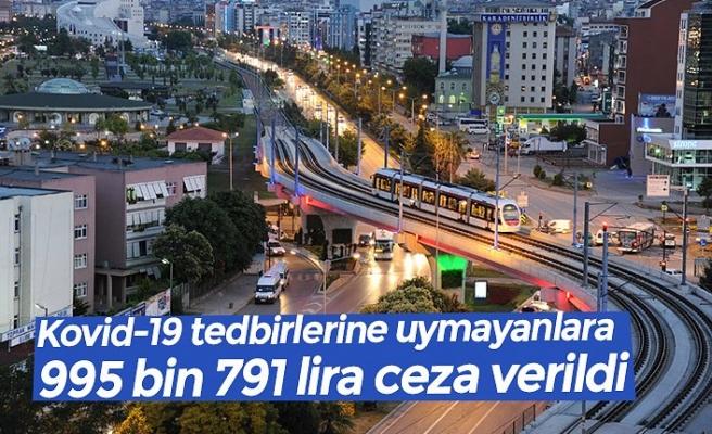 Kovid-19 tedbirlerine uymayanlara 995 bin 791 lira ceza verildi