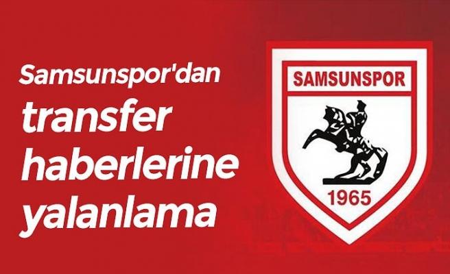 Samsunspor'dan transfer haberlerine yalanlama