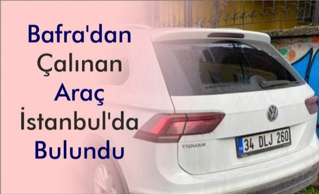 Bafra'dan Çalınan Araç İstanbul'da Bulundu