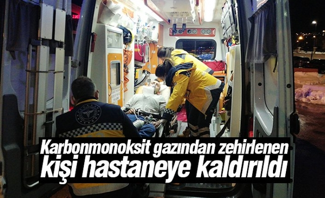 Karbonmonoksit gazından zehirlenen kişi hastaneye kaldırıldı