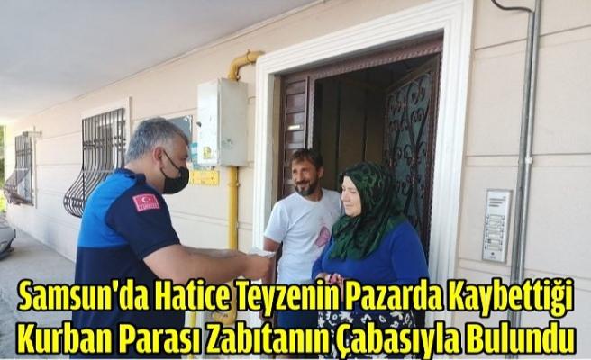 Samsun'da Hatice teyzenin pazarda kaybettiği kurban parası zabıtanın çabasıyla bulundu