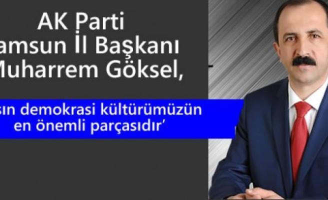 AK Parti Samsun İl Başkanı Muharrem Göksel'in Gazeteciler Günü Mesajı