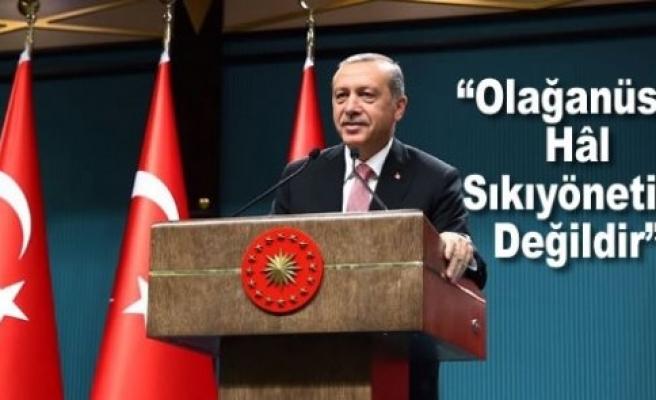 Cumhurbaşkanı Erdoğan; OHAL'i Anlattı