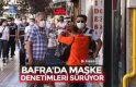 BAFRA'DA MASKE DENETİMLERİ SÜRÜYOR