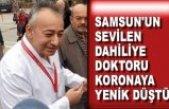SAMSUN'UN SEVİLEN DAHİLİYE DOKTORU KORONAYA YENİK DÜŞTÜ