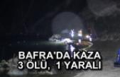 BAFRA'DA KAZA  3 ÖLÜ,  1 YARALI