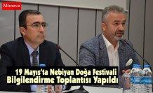 19 Mayıs'ta Nebiyan Doğa Festivali Bilgilendirme Toplantısı Yapıldı