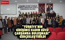 """""""Türkiye'nin Girişimci Kadın Gücü Çarşamba Buluşması"""" gerçekleştirildi"""