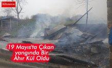 19 Mayıs'ta Çıkan yangında Bir Ahır Kül Oldu