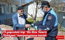 """73 yaşındaki kişi """"Biz Bize Yeteriz Türkiyem"""" kampanyasına katıldı"""
