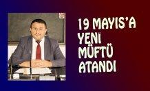 19 MAYIS'A YENİ MÜFTÜ ATANDI
