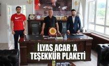 İLYAS ACAR 'A TEŞEKKÜR PLAKETİ